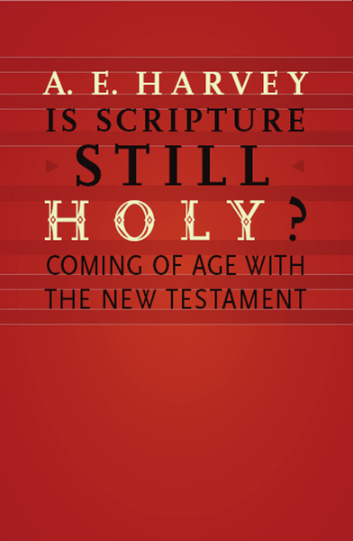 Is Scripture Still Holy? Coming of Age with the New Testament