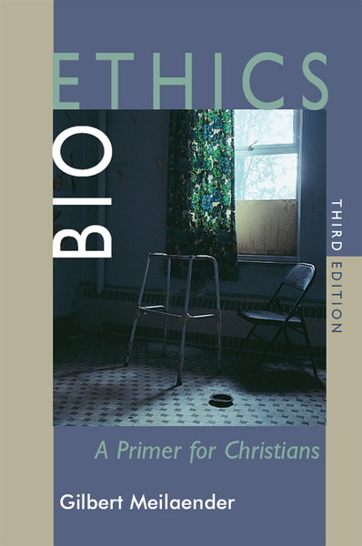 Bioethics: A Primer for Christians, Third Edition