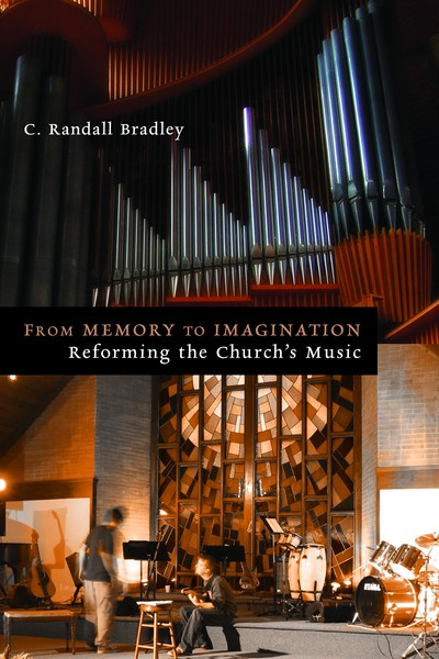 From Memory to Imagination: Reforming the Church's Music