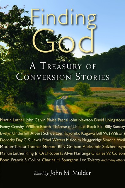 Finding God: A Treasury of Conversion Stories