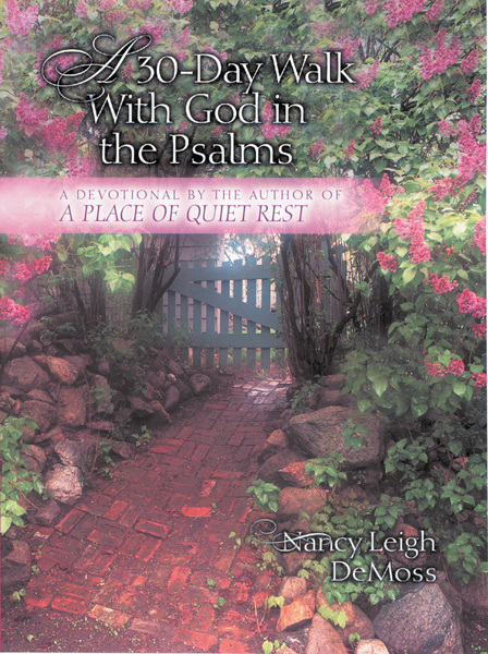 A 30-Day Walk with God in the Psalms A Devotional