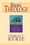 Basic Theology A Popular Systematic Guide to Understanding Biblical Truth