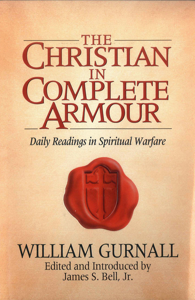The Christian in Complete Armour Daily Readings in Spiritual Warfare