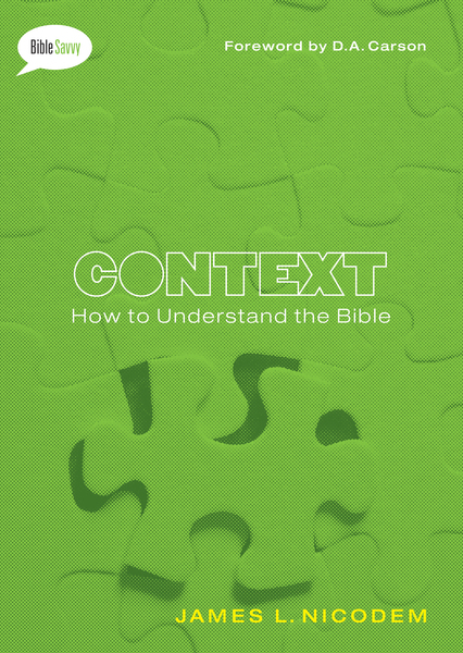 Context How to Understand the Bible