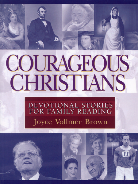 Courageous Christians Devotional Stories for Family Reading
