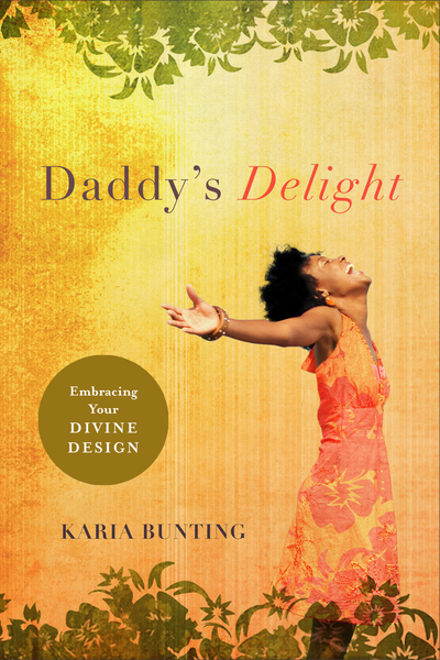 Daddy's Delight Embracing Your Divine Design