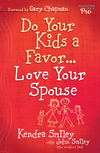 Do Your Kids a Favor...Love Your Spouse