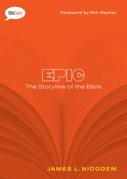 Epic The Storyline of the Bible