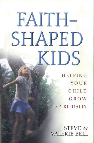 Faith-Shaped Kids Helping Your Child Grow Spiritually