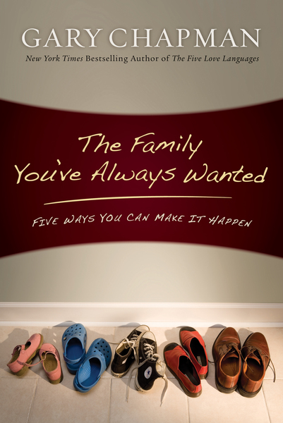 The Family You've Always Wanted Five Ways You Can Make It Happen