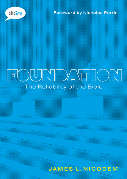 Foundation The Reliability of the Bible