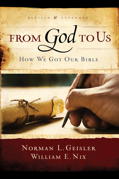 From God To Us Revised and Expanded How We Got Our Bible