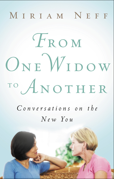 From One Widow to Another Conversations on the New You