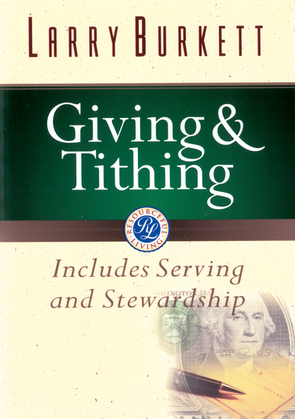Giving and Tithing: Includes Serving and Stewardship