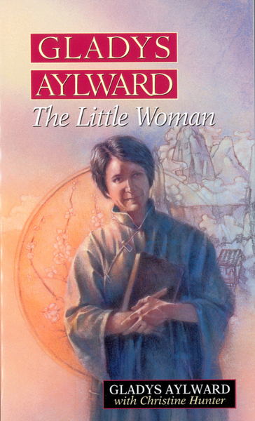 Gladys Aylward The Little Woman