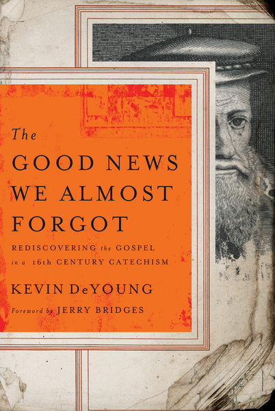 The Good News We Almost Forgot Rediscovering the Gospel in a 16th Century Catechism