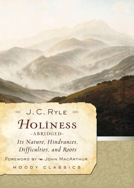 Holiness (Abridged) Its Nature, Hindrances, Difficulties, and Roots