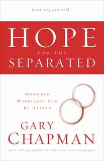 Hope For the Separated Wounded Marriages Can Be Healed