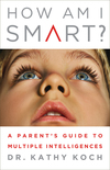 How Am I Smart? A Parent's Guide to Multiple Intelligences