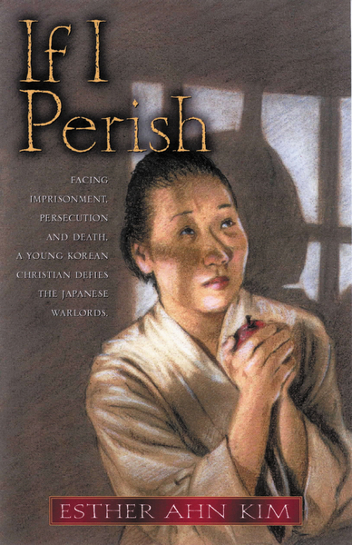 If I Perish by Esther Ahn Kim    for the Olive Tree Bible App on