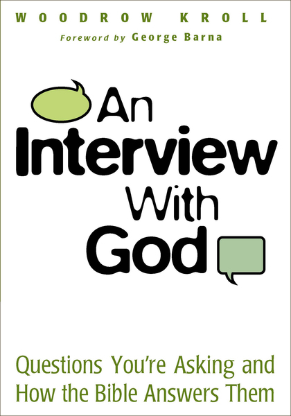 An Interview with God Questions You're Asking and How the Bible Answers Them
