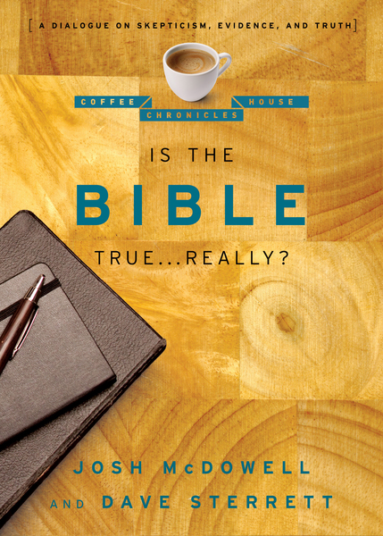 Is the Bible True . . . Really? A Dialogue on Skepticism, Evidence, and Truth
