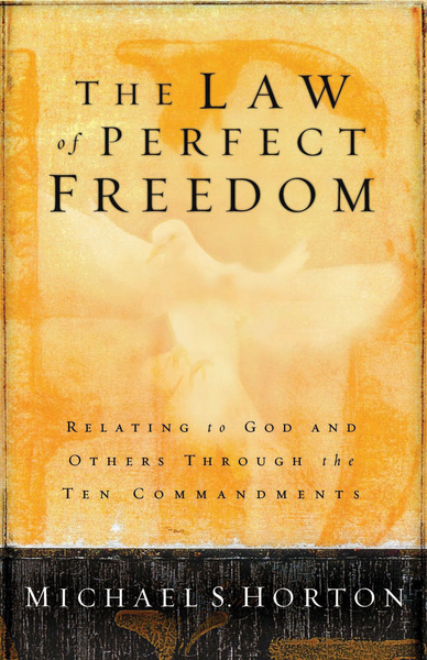 The Law of Perfect Freedom Relating to God and Others through the Ten Commandments
