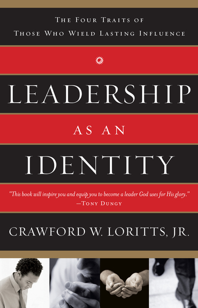 Leadership as an Identity: The Four Traits of Those Who Wield Lasting Influence