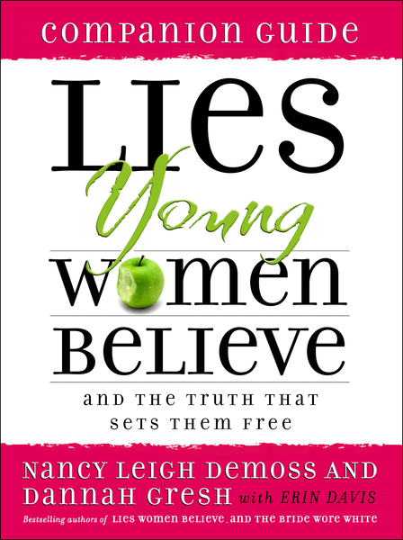 Lies Young Women Believe Companion Guide And the Truth That Sets Them Free