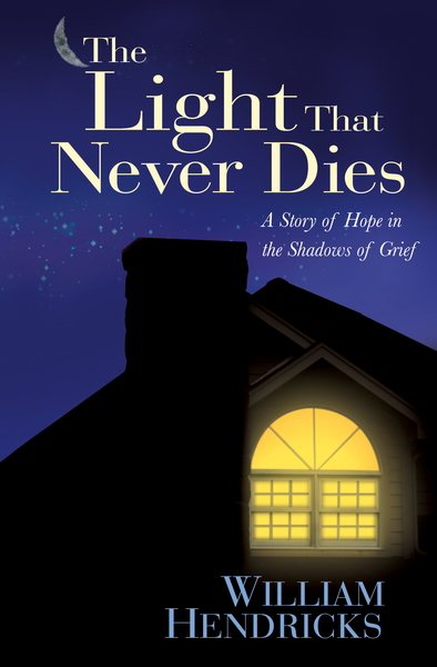 The Light That Never Dies A Story of Hope in the Shadows of Grief