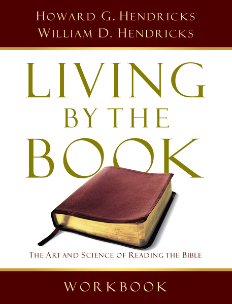 Living By the Book Workbook The Art and Science of Reading the Bible