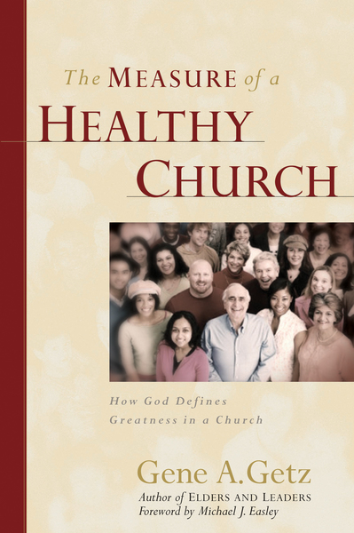 The Measure of a Healthy Church: How God Defines Greatness in a Church