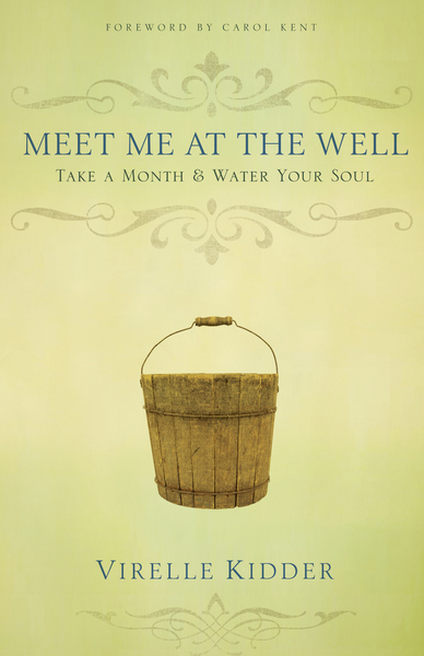 Meet Me At The Well Take a Month and Water Your Soul