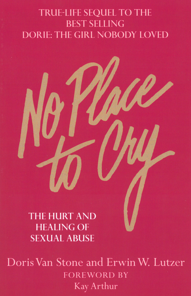 No Place To Cry The Hurt and Healing of Sexual Abuse