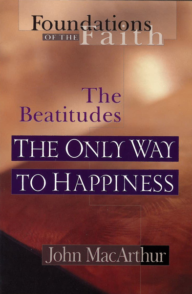 The Only Way To Happiness The Beatitudes