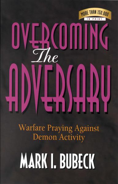Overcoming the Adversary Warfare Praying Against Demon Activity