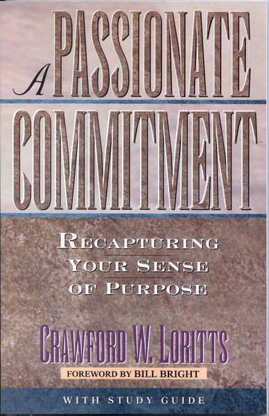 A Passionate Commitment Recapturing Your Sense of Purpose