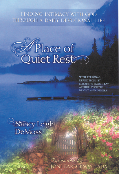 A Place of Quiet Rest Finding Intimacy with God Through a Daily Devotional Life