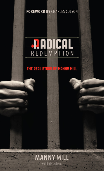 Radical Redemption The Real Story of Manny Mill