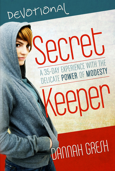 Secret Keeper Devotional A 30-Day Experience with the Delicate Power of Modesty