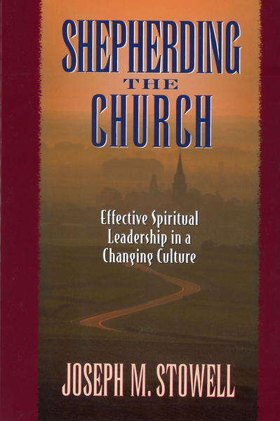 Shepherding the Church Effective Spiritual Leadership in a Changing Culture