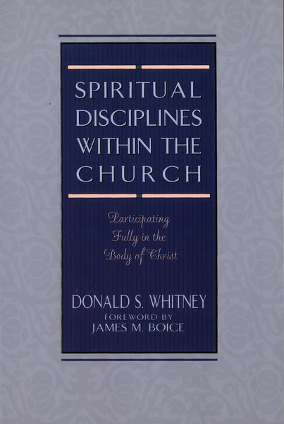 Spiritual Disciplines within the Church Participating Fully in the Body of Christ