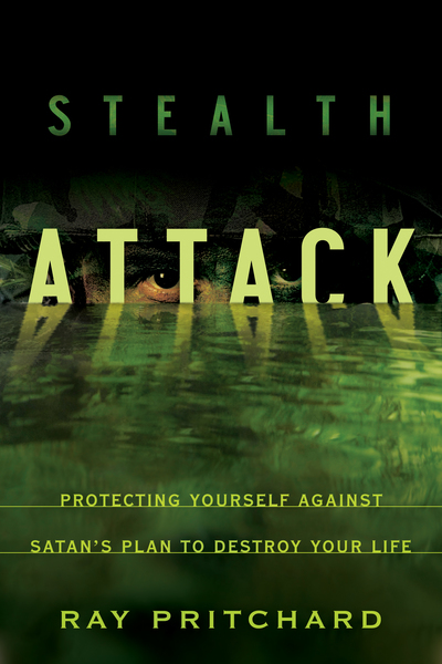 Stealth Attack Protecting Yourself Against Satan's Plan to Destroy Your Life