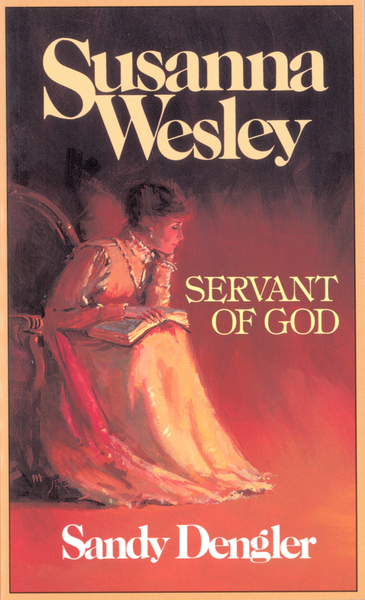 Susanna Wesley Servant of God
