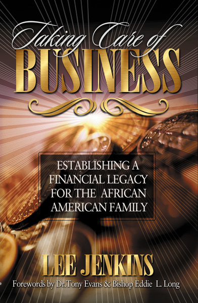 Taking Care of Business Establishing a Financial Legacy for Your Family