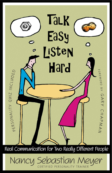 Talk Easy, Listen Hard Real Communication for Two Really Different People