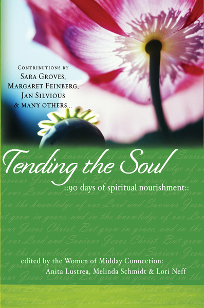 Tending the Soul 90 Days of Spiritual Nourishment