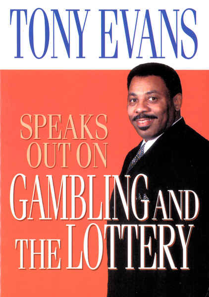 Tony Evans Speaks Out on Gambling and the Lottery by Tony