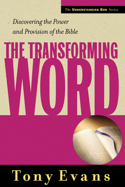 The Transforming Word Discovering the Power and Provision of the Bible