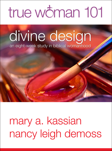 True Woman 101: Divine Design An Eight-Week Study on Biblical Womanhood (True Woman)